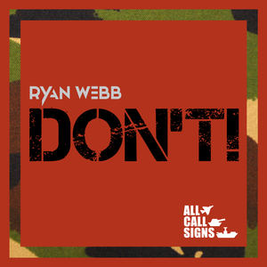 Ryan Webb - Don't!