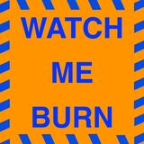 Terry Naylor - WATCH ME BURN