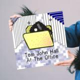 Tom John Hall - At The Office
