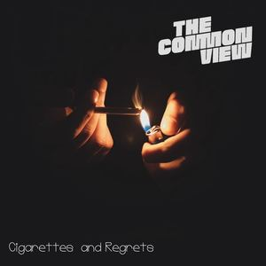 The Common View - Cigarettes and Regrets