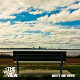 The West View - Meet Me Here