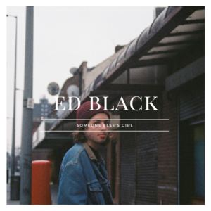 Ed Black - Someone Else's Girl