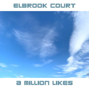 Elbrook Court - A Million Likes