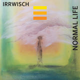 IRRWISCH - NORMAL LIFE