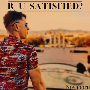Novaborn - R U Satisfied?