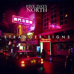 Five Days North - Stranger Signs