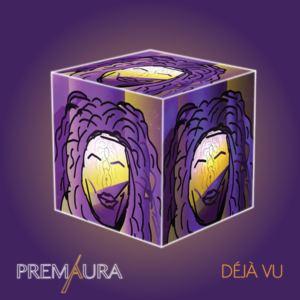 Premaura - Deja Vu