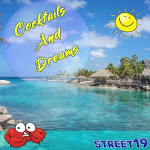 STREET19 - Cocktails and Dreams