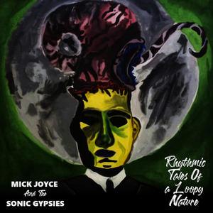 Mick Joyce & The Sonic Gypsies - Miserable Versus Happy
