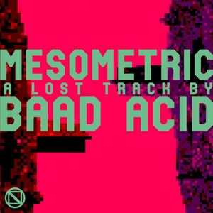 Baad Acid - Mesometric
