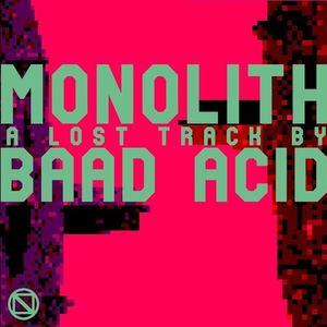 Baad Acid - Monolith