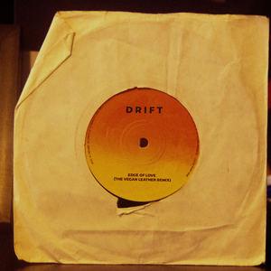 D R I F T - Edge of Love (The Vegan Leather Remix)