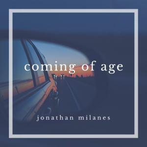 Jonathan Milanes - Coming of Age