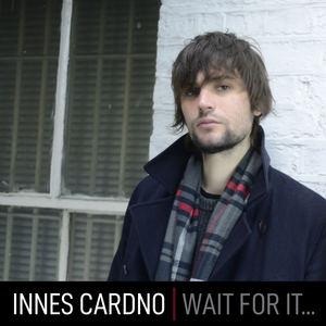 Innes Cardno - Wait for It...