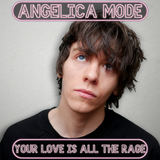 Angelica Mode - Your Love Is All The Rage