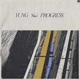 Yung - Progress