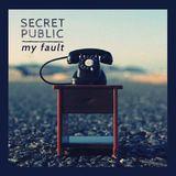 Secret Public - My Fault