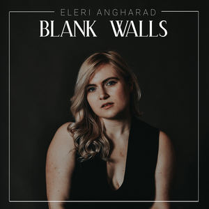 Eleri Angharad - Blank Walls