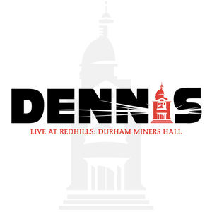 DENNIS - Give Me Soul - Live at Redhills: Durham Miners Hall