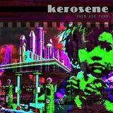 kerosene - Thin Air Farm