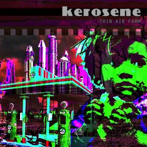 kerosene - Thin Air Farm