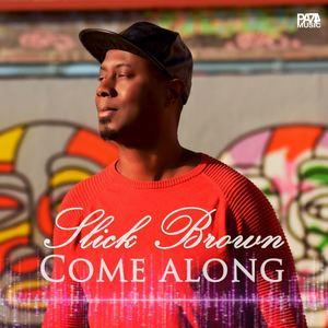 Slick Brown - Come Along