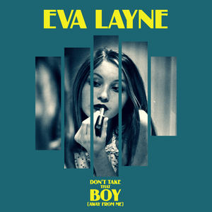 Eva Layne - Don't Take That Boy (Away From Me)
