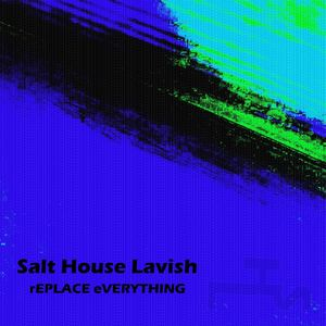 Salt House Lavish - dem sirons