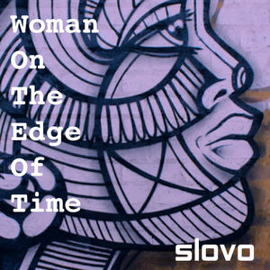 Slovo - Woman On The Edge Of Time