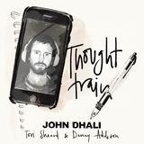 John Dhali - Though Train (ft. Tori Sheard & Danny Addsion)