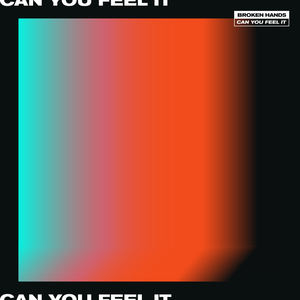 Broken Hands - Can You Feel It