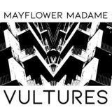 Mayflower Madame - Vultures