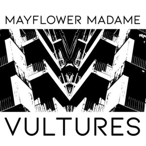 Mayflower Madame - Vultures