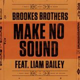 Brookes Brothers ft. Liam Bailey - Make No Sound (Haska Remix)