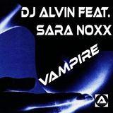 ALVIN PRODUCTION ®  - DJ Alvin Feat. Sara Noxx - Vampire