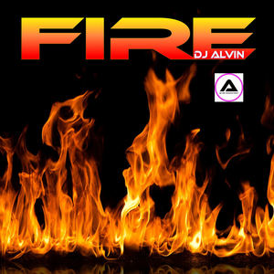 ALVIN PRODUCTION ®  - DJ Alvin - Fire