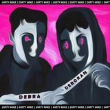 Dirty Mike - Debra Deborah