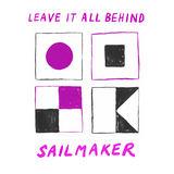 Sailmaker - Leave It All Behind