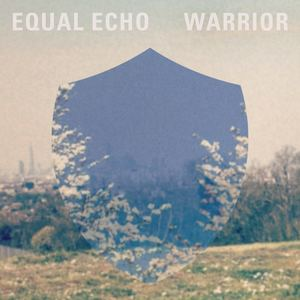 Equal Echo - Warrior