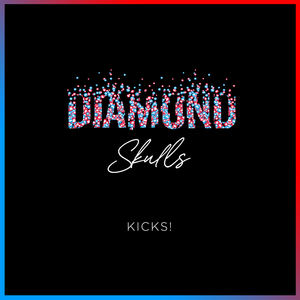 Diamond Skulls - Kicks!