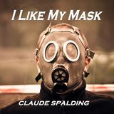 Claude Spalding - I Like My Mask
