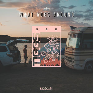 TIGGS - What Goes Around