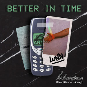 Anthony Lunn - Better in Time (feat. Rhianna Abrey)