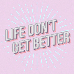 WUDi - Life Don't Get Better