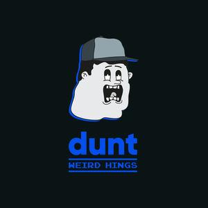 Dunt - Weird Hings