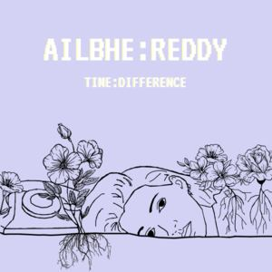 Ailbhe Reddy - Time Difference