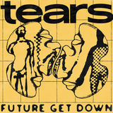 Future Get Down - Tears