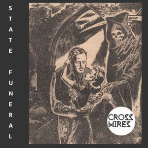Cross Wires - State Funeral