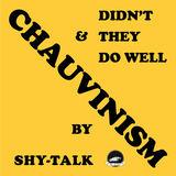 Shy-Talk - Chauvanism