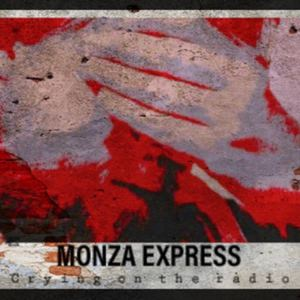 Monza Express - Crying on the radio